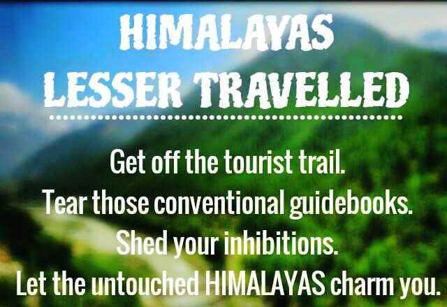 Himalayas – Lesser Traveled